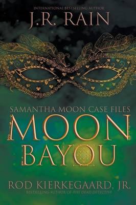 Moon Bayou: Samantha Moon Case Files, Book One (Paperback)