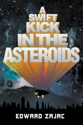 A Swift Kick in the Asteroids (Paperback)