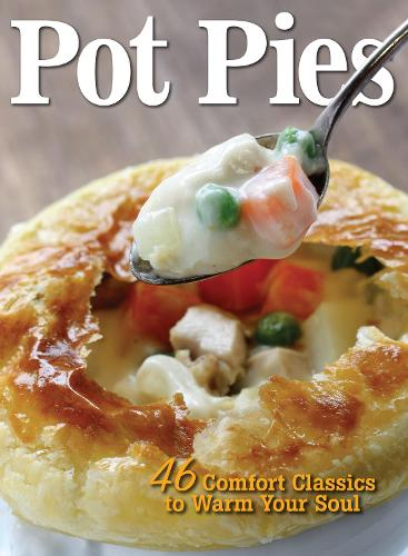 Pot Pies: 46 Comfort Classics to Warm Your Soul (Paperback)