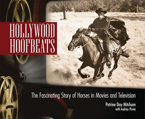Hollywood Hoofbeats: The Fascinating Story of Horses in Movies and Television (Paperback)