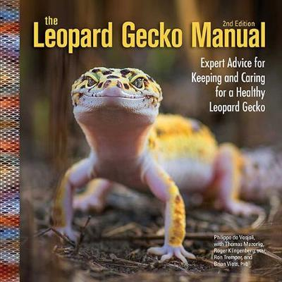 The Leopard Gecko Manual: Expert Advice for Keeping and Caring for a Healthy Leopard Gecko (Paperback)