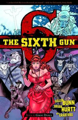 The Sixth Gun Volume 6: Ghost Dance (Paperback)