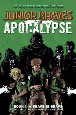 Junior Braves of the Apocalypse Volume 1: A Brave is Brave (Paperback)