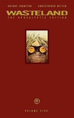 Wasteland Apocalyptic Edition Volume 5 (Hardback)