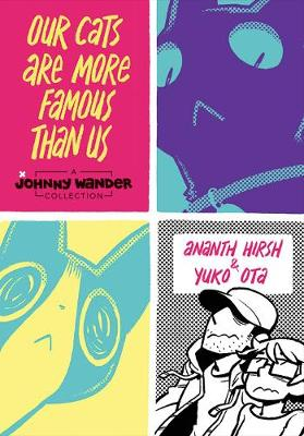 Our Cats Are More Famous Than Us: A Johnny Wander Collection (Hardback)