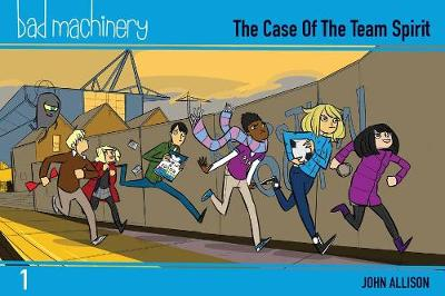 Bad Machinery Volume 1 - Pocket Edition: The Case of the Team Spirit (Paperback)