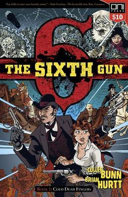 The Sixth Gun Volume 1: Cold Dead Fingers - Square One edition (Paperback)