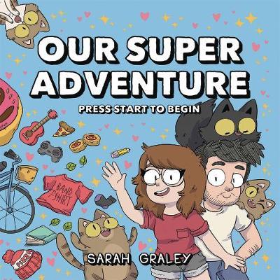 Our Super Adventure: Press Start to Begin (Hardback)