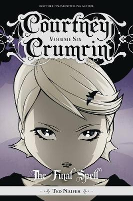 Courtney Crumrin, Vol. 6: The Final Spell (Paperback)