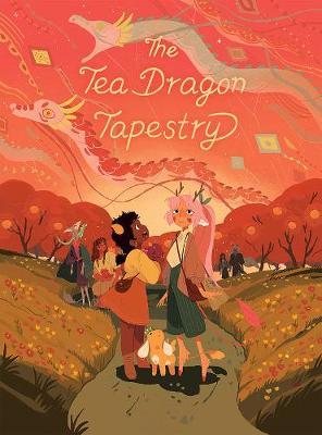 The Tea Dragon Tapestry (Hardback)