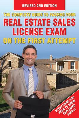 Complete Guide to Passing Your Real Estate Sales License Exam on the First Attempt (Paperback)