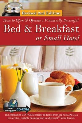How to Open a Financially Successful Bed & Breakfast or Small Hotel (Paperback)