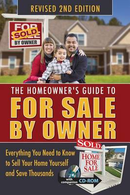 Homeowner's Guide to For Sale by Owner: Everything You Need to Know to Sell Your Home Yourself & Save Thousands (Paperback)