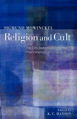 Religion and Cult: The Old Testament and the Phenomenology of Religion (Paperback)