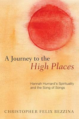 A Journey to the High Places: Hannah Hurnard's Spirituality and the Song of Songs (Paperback)