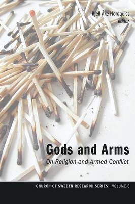 Gods and Arms: On Religion and Armed Conflict (Paperback)
