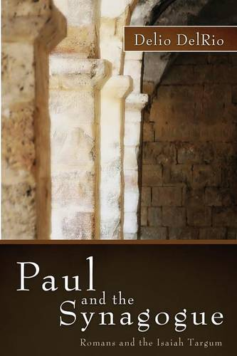Paul and the Synagogue: Romans and the Isaiah Targum (Paperback)