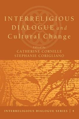 Interreligious Dialogue and Cultural Change (Paperback)