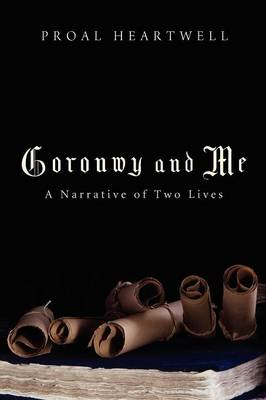 Goronwy and Me: A Narrative of Two Lives (Paperback)
