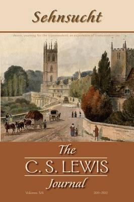 Sehnsucht: The C. S. Lewis Journal: Volumes 5 and 6 (Paperback)