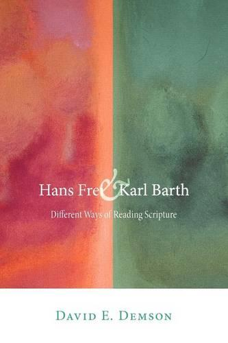 Hans Frei and Karl Barth: Different Ways of Reading Scripture (Paperback)