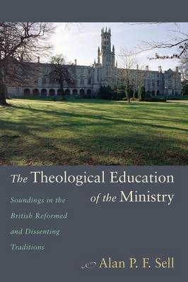 The Theological Education of the Ministry (Paperback)
