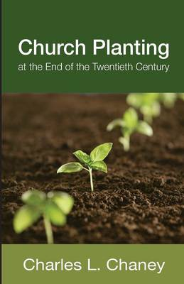 Church Planting at the End of the Twentieth Century (Paperback)