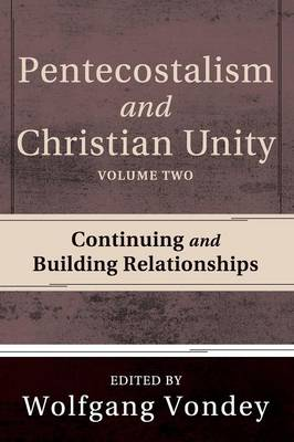 Pentecostalism and Christian Unity, Volume 2 (Paperback)