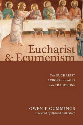 Eucharist and Ecumenism: The Eucharist Across the Ages and Traditions (Paperback)