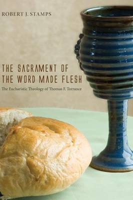 The Sacrament of the Word Made Flesh (Paperback)