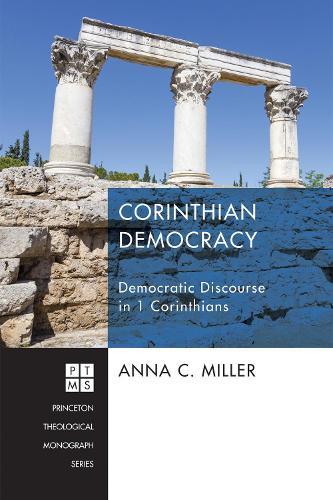 Corinthian Democracy - Princeton Theological Monograph 220 (Paperback)