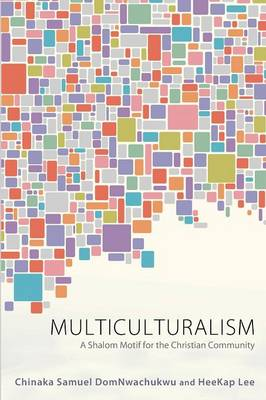 Multiculturalism: A Shalom Motif for the Christian Community (Paperback)