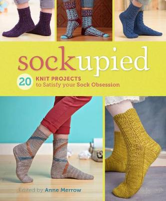 Sockupied: 20 Knit Projects to Satisfy Your Sock Obsession (Paperback)