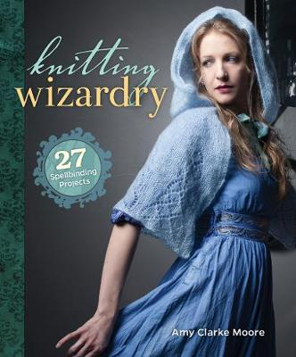 Knitting Wizardry: 27 Spellbinding Projects (Paperback)