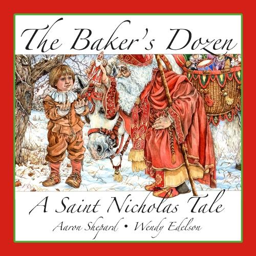 The Baker's Dozen: A Saint Nicholas Tale, with Bonus Cookie Recipe and Pattern for St. Nicholas Christmas Cookies (15th Anniversary Edition) (Paperback)
