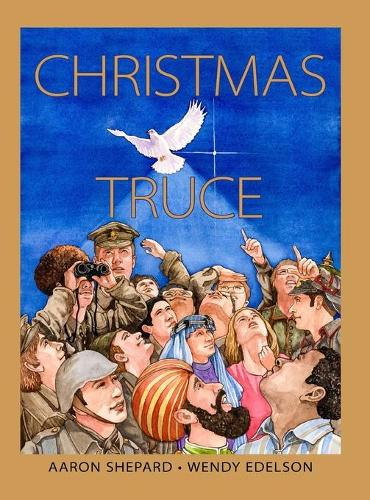 Christmas Truce: A True Story of World War 1 (Hardback)