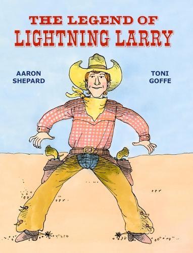 The Legend of Lightning Larry (Hardback)