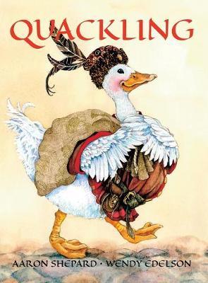 Quackling: A Feathered Fairy Tale (Hardback)