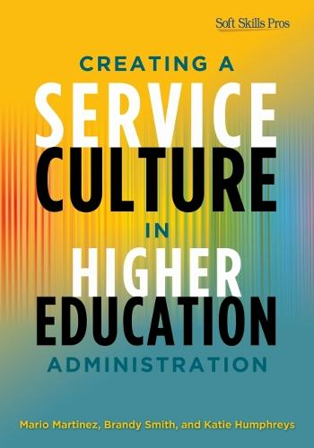 Creating a Service Culture in Higher Education Administration (Paperback)
