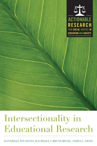 Intersectionality in Educational Research - Actionable Research for Social Justice in Education Series (Hardback)