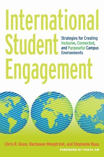 International Student Engagement: Strategies for Creating Inclusive, Connected, and Purposeful Campus Environments (Paperback)