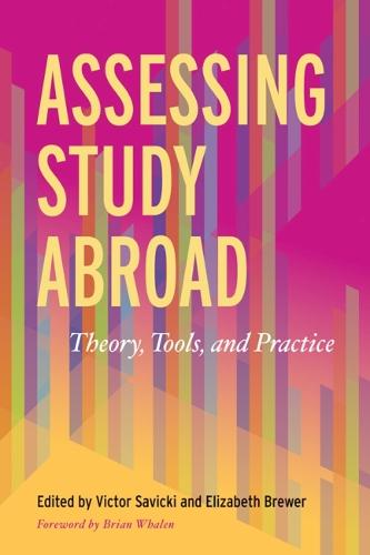 Assessing Study Abroad: Theory, Tools and Practice (Hardback)