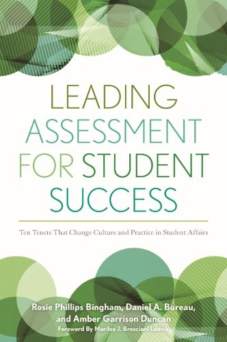 Leading Assessment for Student Success: Ten Tenets that Change Culture & Practice in Student Affairs (Hardback)