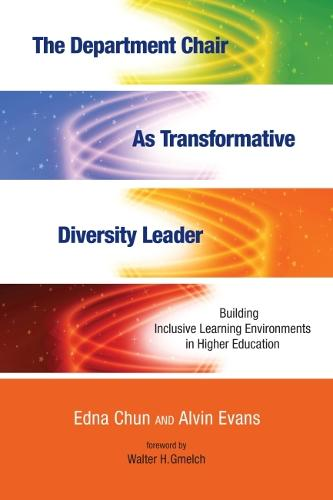 The Department Chair as Transformative Diversity Leader: Building Inclusive Learning Environments in Higher Education (Hardback)
