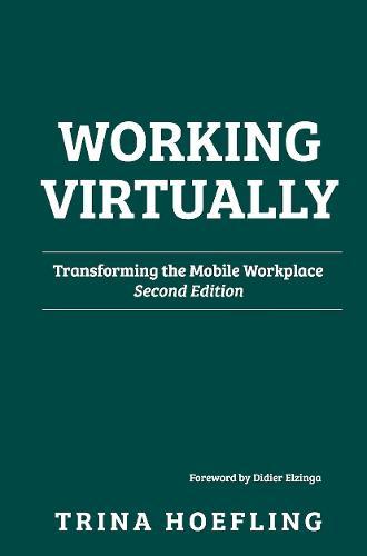 Working Virtually: Transforming the Mobile Workplace (Hardback)