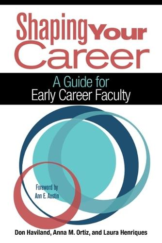 Shaping Your Career: A Guide for Early Career Faculty (Hardback)