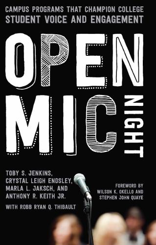 The Open Mic Night: Campus Programs that Champion College Student Voice and Engagement (Hardback)