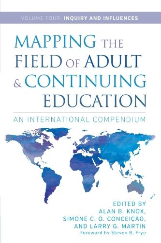 Mapping the Field of Adult and Continuing Education, Volume 4: Inquiry and Influences (Paperback)