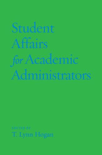 Student Affairs for Academic Administrators (Hardback)