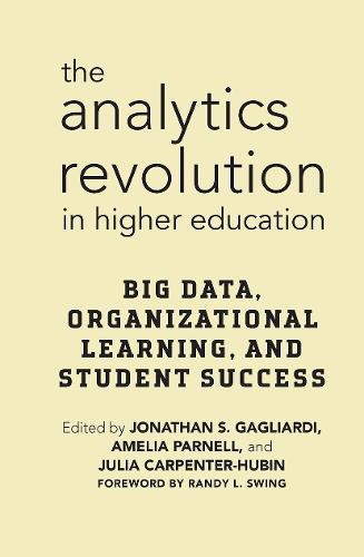 The Analytics Revolution in Higher Education (Hardback)